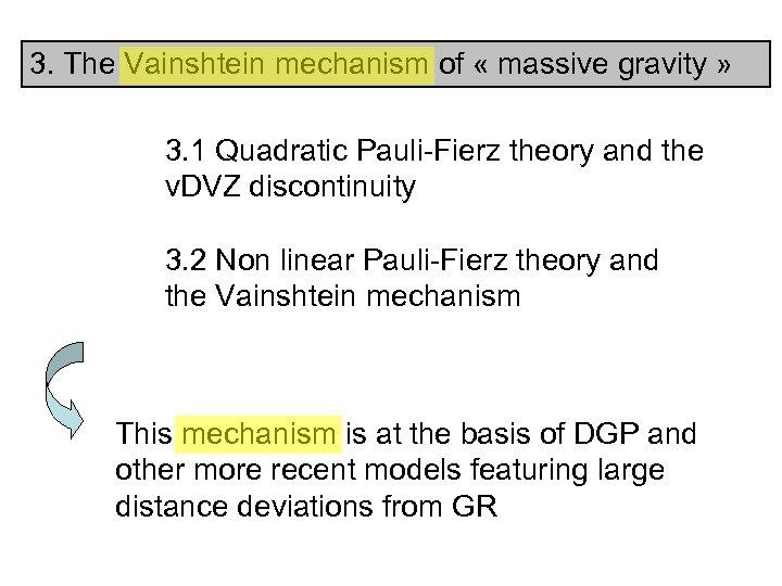 3. The Vainshtein mechanism of « massive gravity » 3. 1 Quadratic Pauli-Fierz theory