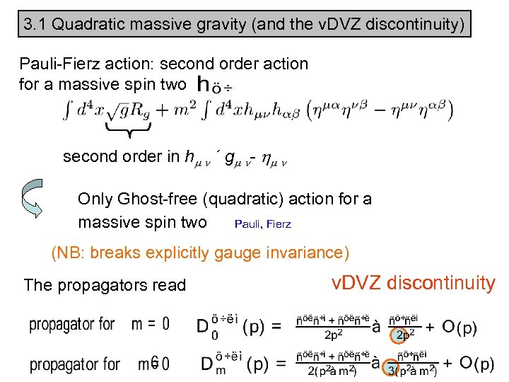 3. 1 Quadratic massive gravity (and the v. DVZ discontinuity) Pauli-Fierz action: second order