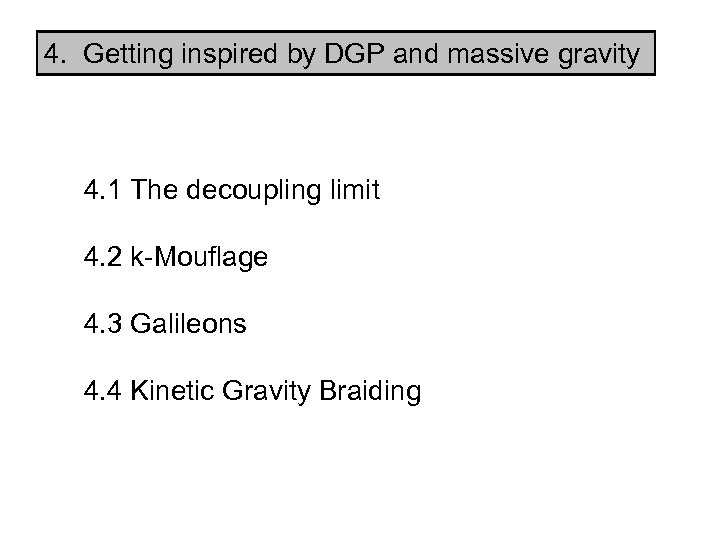 4. Getting inspired by DGP and massive gravity 4. 1 The decoupling limit 4.
