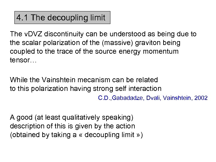 4. 1 The decoupling limit The v. DVZ discontinuity can be understood as being
