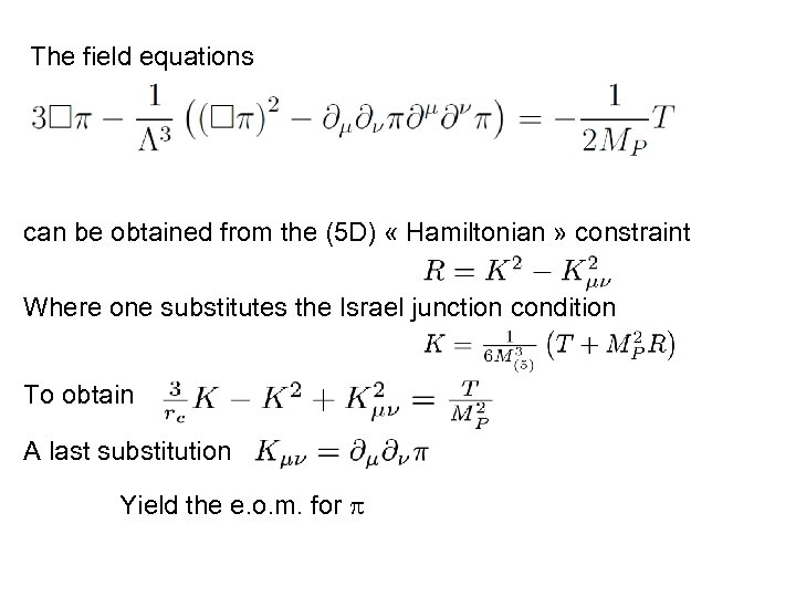 The field equations can be obtained from the (5 D) « Hamiltonian » constraint