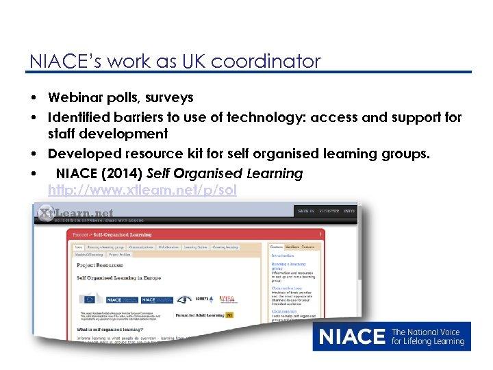 NIACE's work as UK coordinator • Webinar polls, surveys • Identified barriers to use