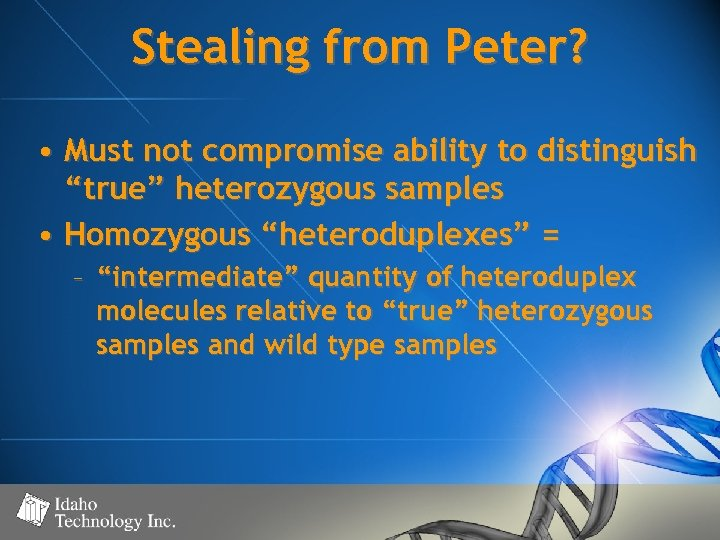 """Stealing from Peter? • Must not compromise ability to distinguish """"true"""" heterozygous samples •"""