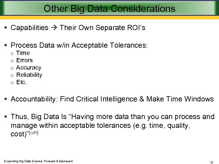 Other Big Data Considerations § Capabilities Their Own Separate ROI's § Process Data w/in