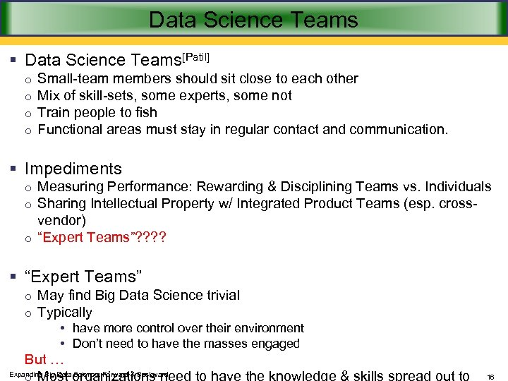 Data Science Teams § Data Science Teams[Patil] o o Small-team members should sit close