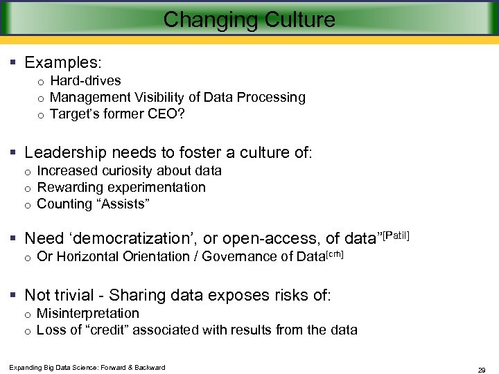 Changing Culture § Examples: o Hard-drives o Management Visibility of Data Processing o Target's