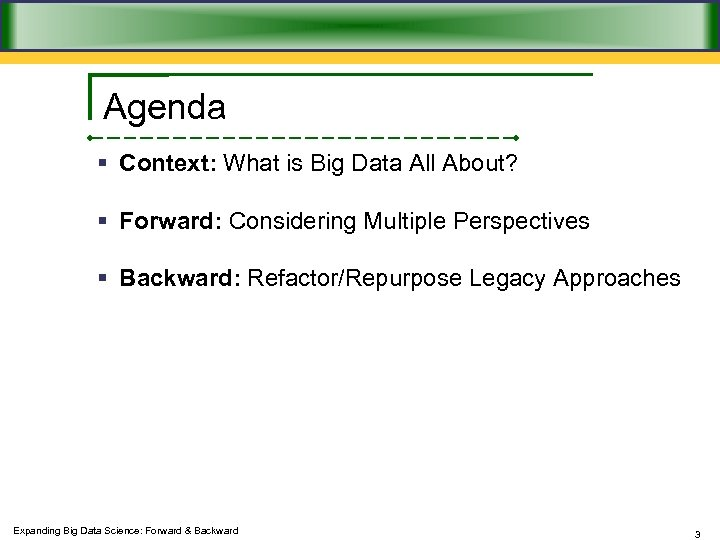 Agenda § Context: What is Big Data All About? § Forward: Considering Multiple Perspectives