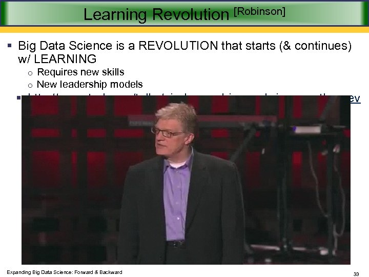 Learning Revolution [Robinson] § Big Data Science is a REVOLUTION that starts (& continues)