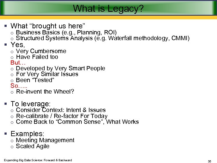 "What is Legacy? § What ""brought us here"" o Business Basics (e. g. ,"
