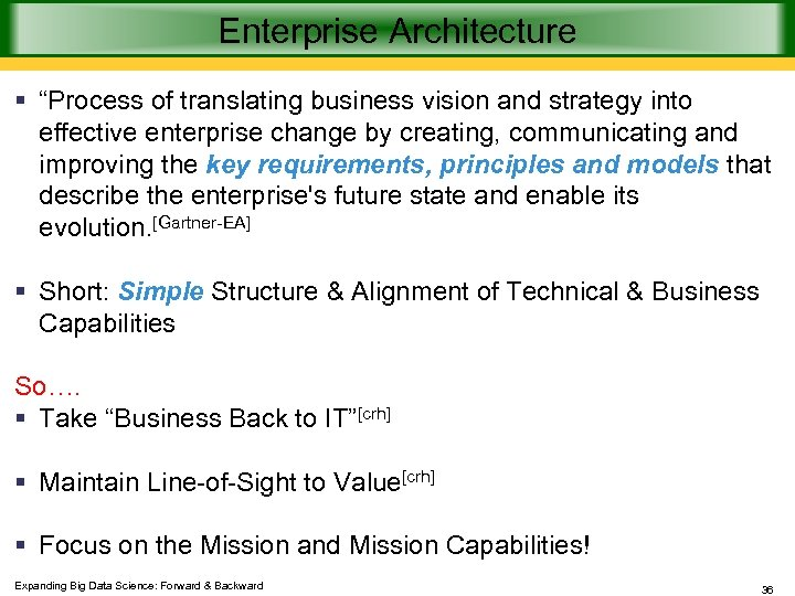 "Enterprise Architecture § ""Process of translating business vision and strategy into effective enterprise change"