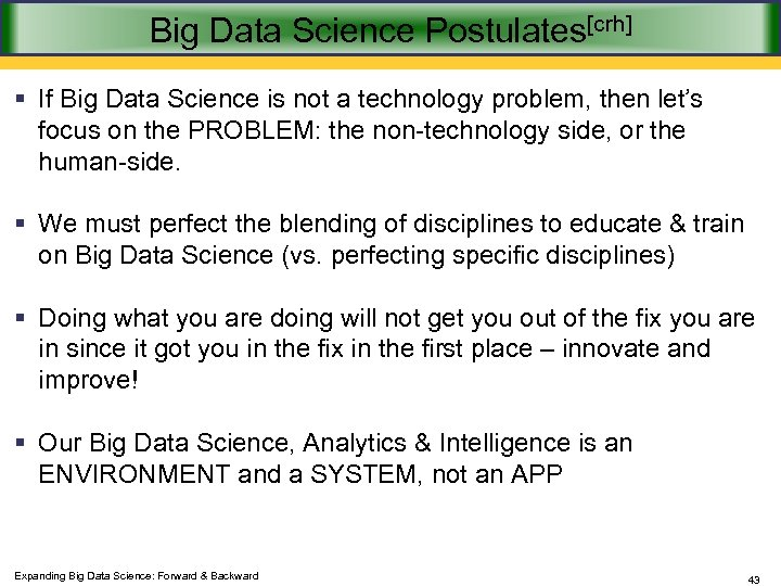 Big Data Science Postulates[crh] § If Big Data Science is not a technology problem,