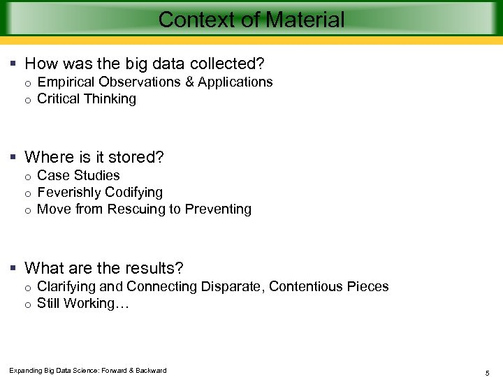 Context of Material § How was the big data collected? o Empirical Observations &
