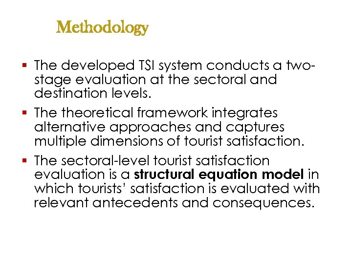 Methodology § The developed TSI system conducts a twostage evaluation at the sectoral and
