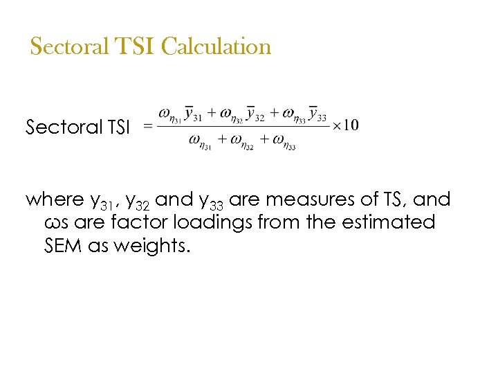 Sectoral TSI Calculation Sectoral TSI where y 31, y 32 and y 33 are
