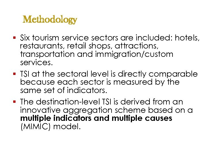 Methodology § Six tourism service sectors are included: hotels, restaurants, retail shops, attractions, transportation