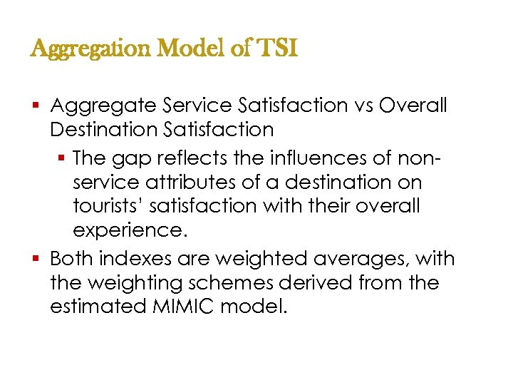Aggregation Model of TSI § Aggregate Service Satisfaction vs Overall Destination Satisfaction § The