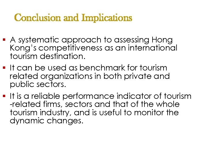 Conclusion and Implications § A systematic approach to assessing Hong Kong's competitiveness as an