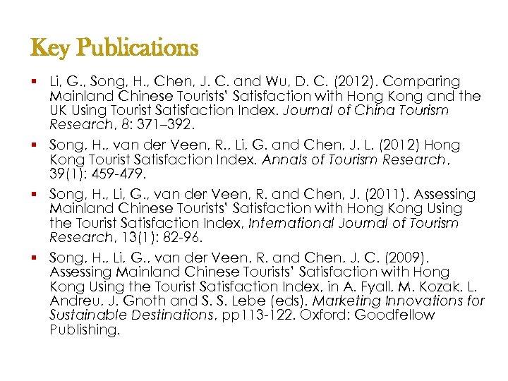 Key Publications § Li, G. , Song, H. , Chen, J. C. and Wu,