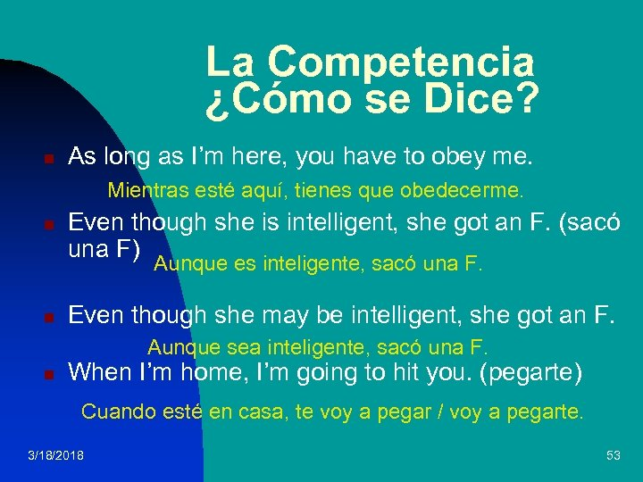 La Competencia ¿Cómo se Dice? n As long as I'm here, you have to
