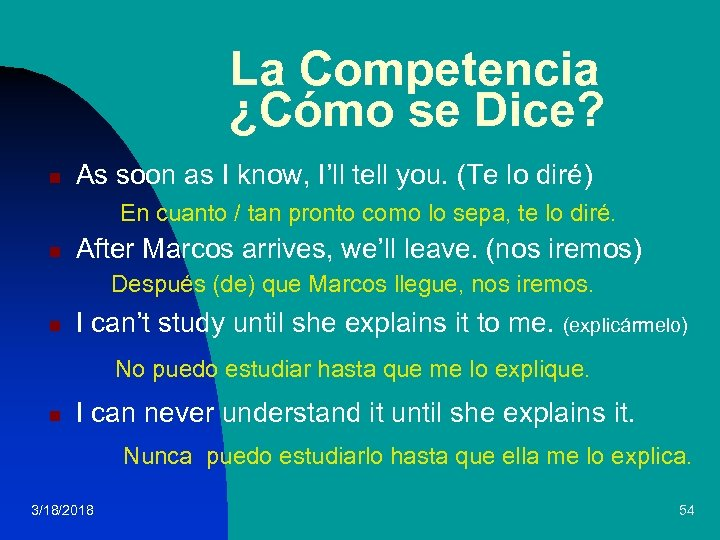 La Competencia ¿Cómo se Dice? n As soon as I know, I'll tell you.