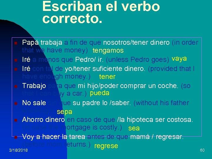Escriban el verbo correcto. n n n n Papá trabaja a fin de que