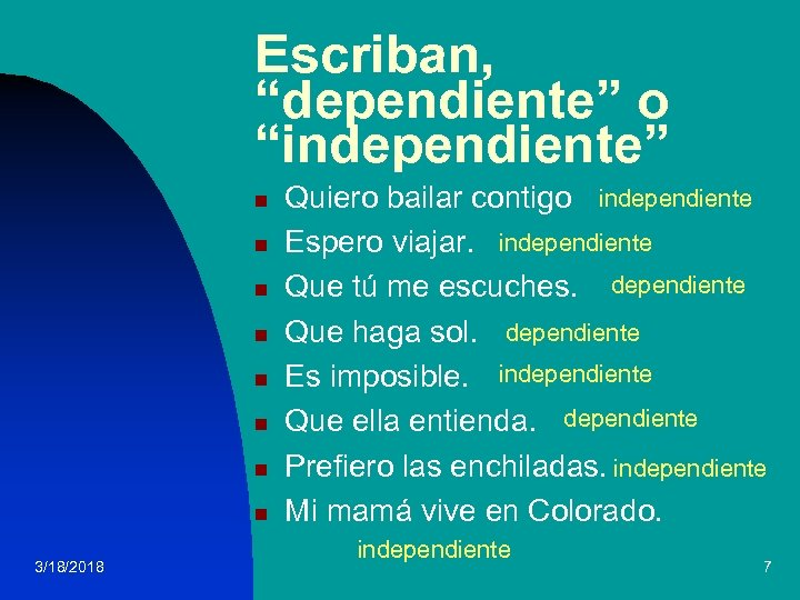 """Escriban, """"dependiente"""" o """"independiente"""" n n n n 3/18/2018 Quiero bailar contigo independiente Espero"""