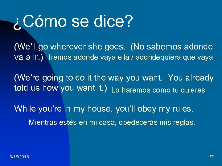 ¿Cómo se dice? (We'll go wherever she goes. (No sabemos adonde va a ir.