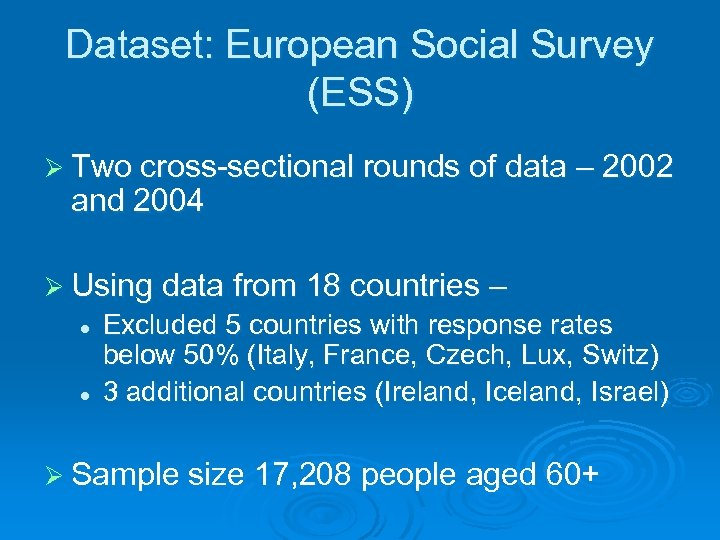Dataset: European Social Survey (ESS) Ø Two cross-sectional rounds of data – 2002 and