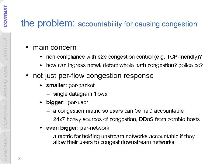 context evaluation deployment security apps protocol the problem: accountability for causing congestion • main