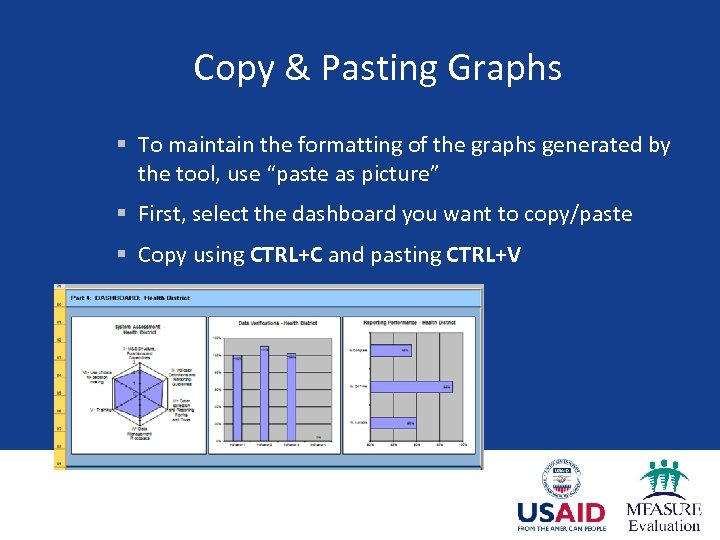 Copy & Pasting Graphs § To maintain the formatting of the graphs generated by