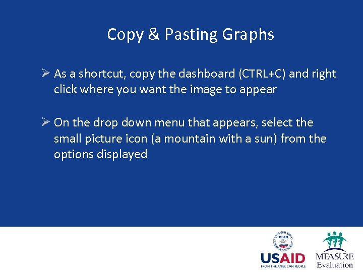 Copy & Pasting Graphs Ø As a shortcut, copy the dashboard (CTRL+C) and right
