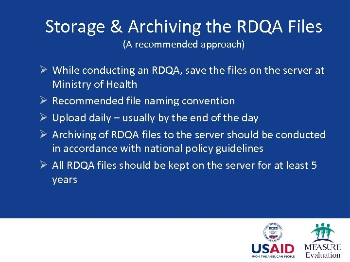 Storage & Archiving the RDQA Files (A recommended approach) Ø While conducting an RDQA,