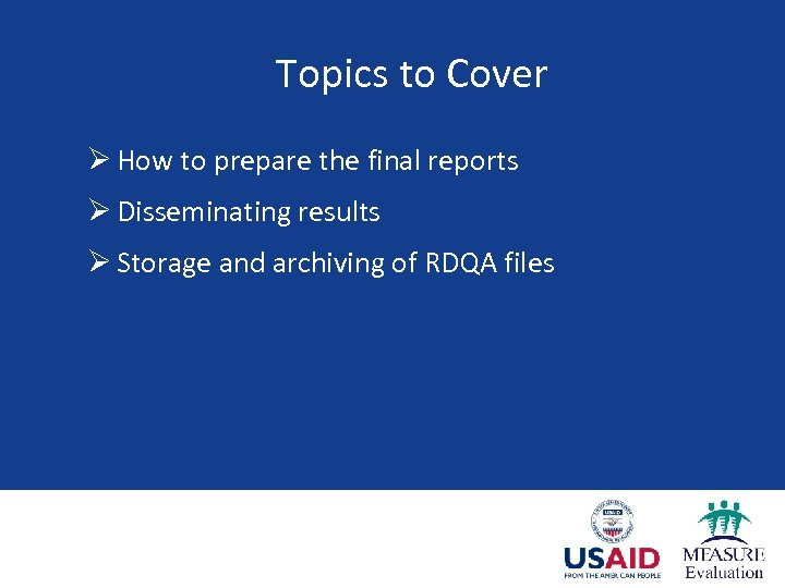 Topics to Cover Ø How to prepare the final reports Ø Disseminating results Ø