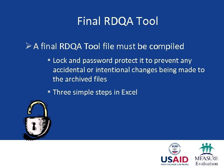 Final RDQA Tool Ø A final RDQA Tool file must be compiled § Lock
