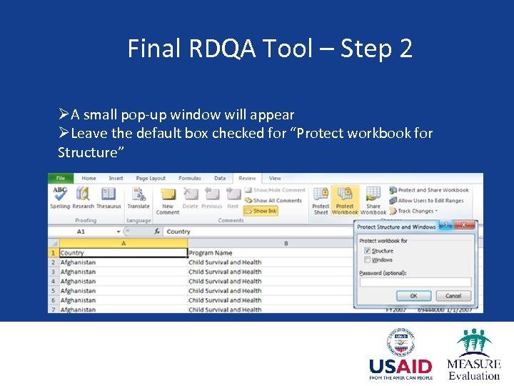 Final RDQA Tool – Step 2 ØA small pop-up window will appear ØLeave the