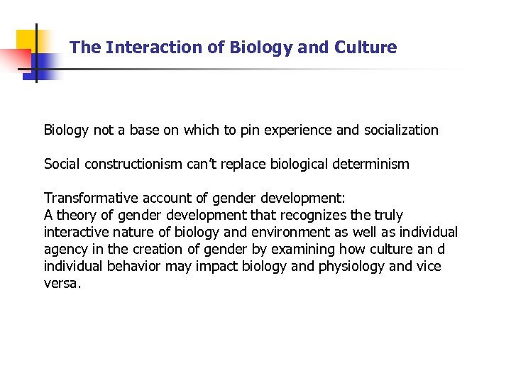 The Interaction of Biology and Culture Biology not a base on which to pin