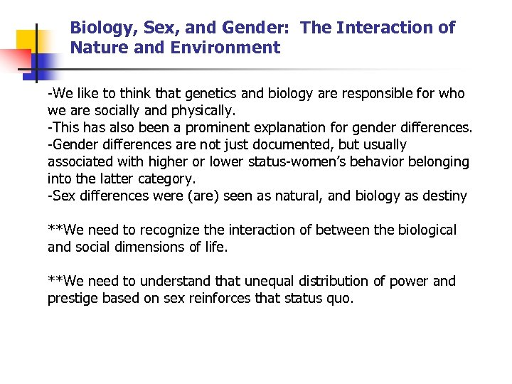 Biology, Sex, and Gender: The Interaction of Nature and Environment -We like to think
