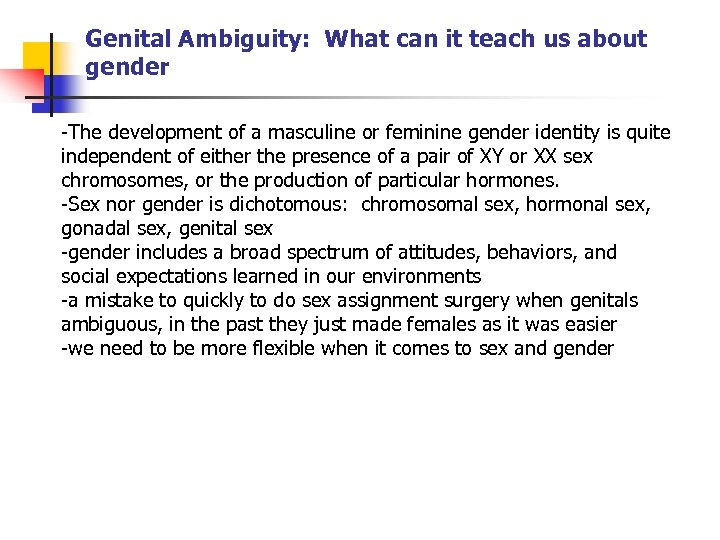 Genital Ambiguity: What can it teach us about gender -The development of a masculine