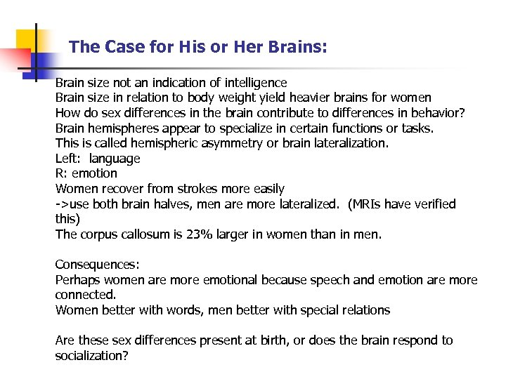 The Case for His or Her Brains: Brain size not an indication of intelligence