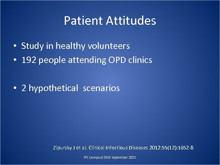 Patient Attitudes • Study in healthy volunteers • 192 people attending OPD clinics •