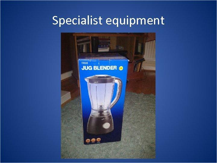 Specialist equipment IPS Liverpool 29 th September 2015