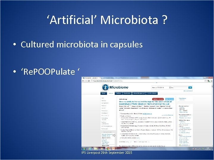 'Artificial' Microbiota ? • Cultured microbiota in capsules • 'Re. POOPulate ' IPS Liverpool