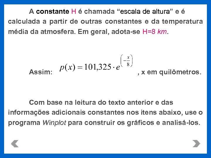 "A constante H é chamada ""escala de altura"" e é altura calculada a partir"