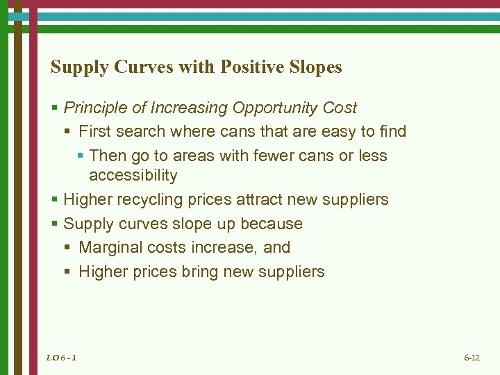 Supply Curves with Positive Slopes § Principle of Increasing Opportunity Cost § First search