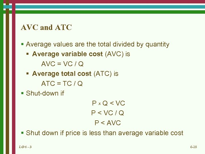 AVC and ATC § Average values are the total divided by quantity § Average
