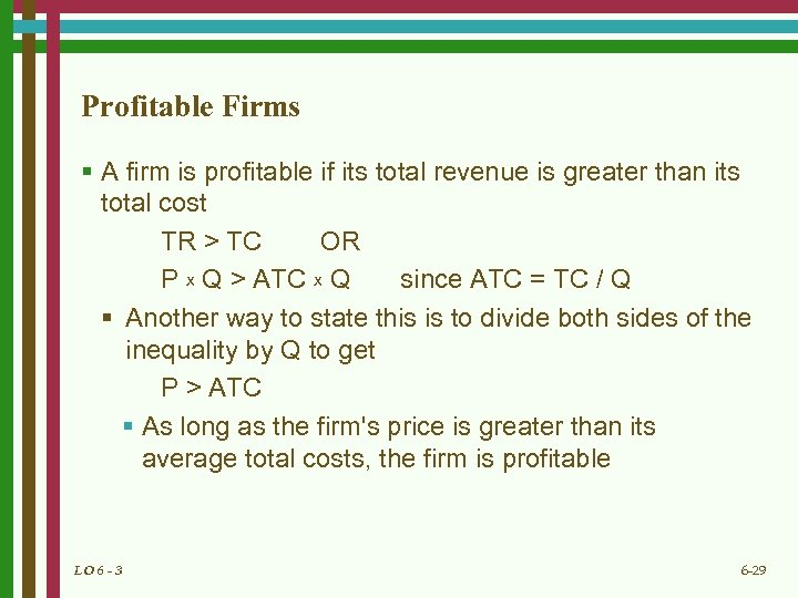 Profitable Firms § A firm is profitable if its total revenue is greater than