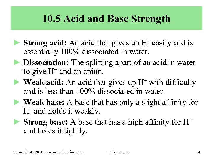 10. 5 Acid and Base Strength ► Strong acid: An acid that gives up