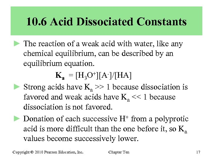 10. 6 Acid Dissociated Constants ► The reaction of a weak acid with water,