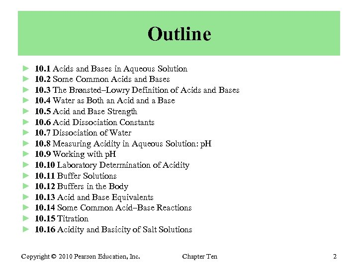 Outline ► ► ► ► 10. 1 Acids and Bases in Aqueous Solution 10.