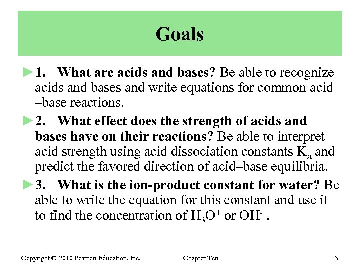 Goals ► 1. What are acids and bases? Be able to recognize acids and